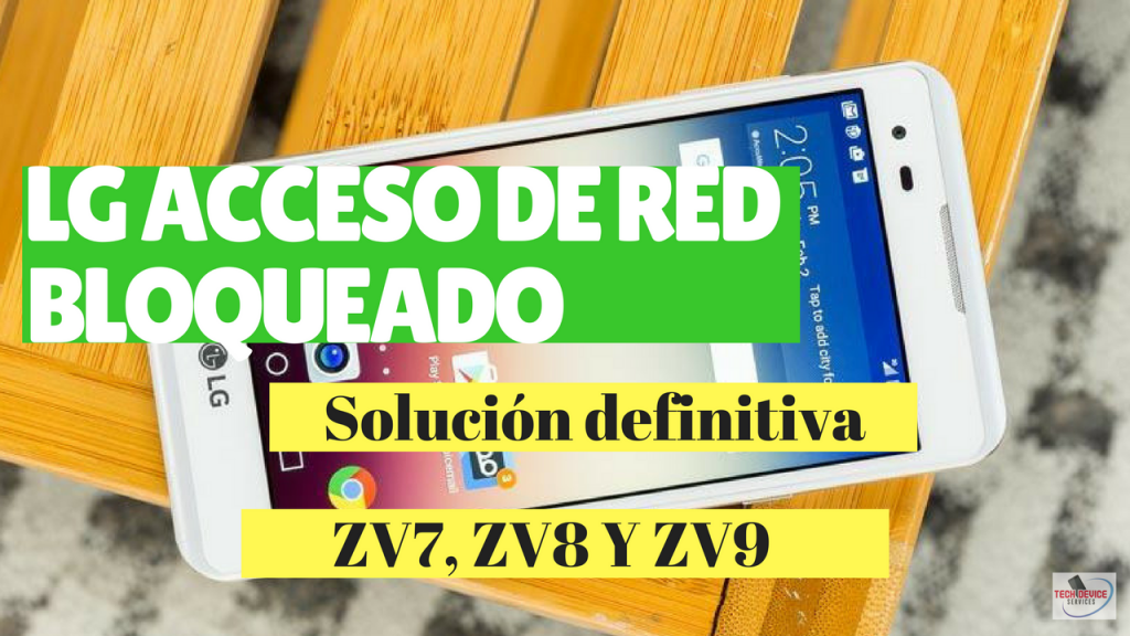 LG Tribute HD Acceso de red bloqueado solucion definitiva 2018